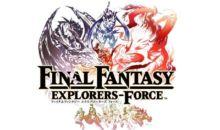 Erste Screenshots zum Final Fantasy Action JRPG Final Fantasy: Explorers Force veröffentlicht