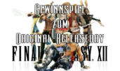Gewinnspiel zum Final Fantasy XII Release-Day