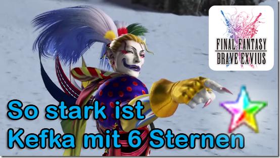 Brave Exvius So Stark Wird Kefka Mit 6 Sternen Final Fantasy Dojo