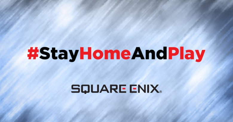 Square enix Stay home