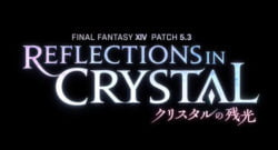 Final Fantasy XIV Patch 5.3 Reflections in Crystal